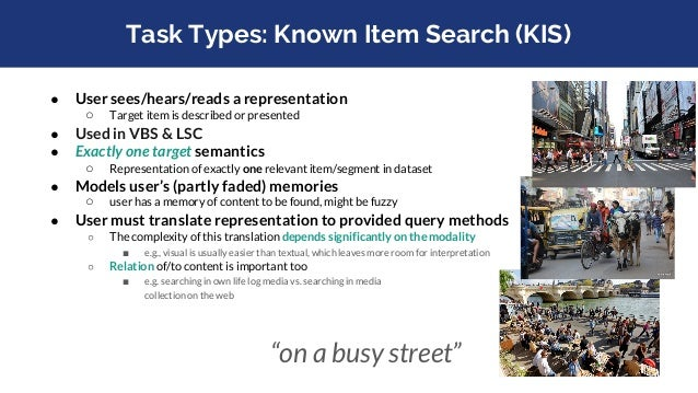 Task Types: Ad-hoc Search ● User sees/hears/reads a representation of the needed information ○ Target item is described or...
