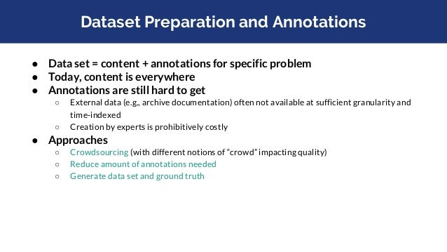 Collaborative Annotation Initiatives from TRECVID participants 2003-2013 ○ http://mrim.imag.fr/tvca/ ○ Concept annotations...