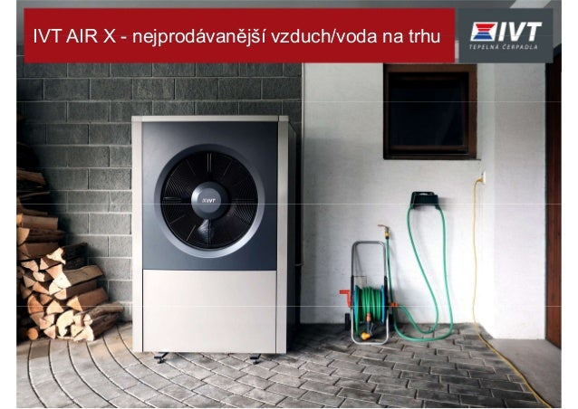 IVT AIR X - nejprodávanější vzduch/voda na trhu