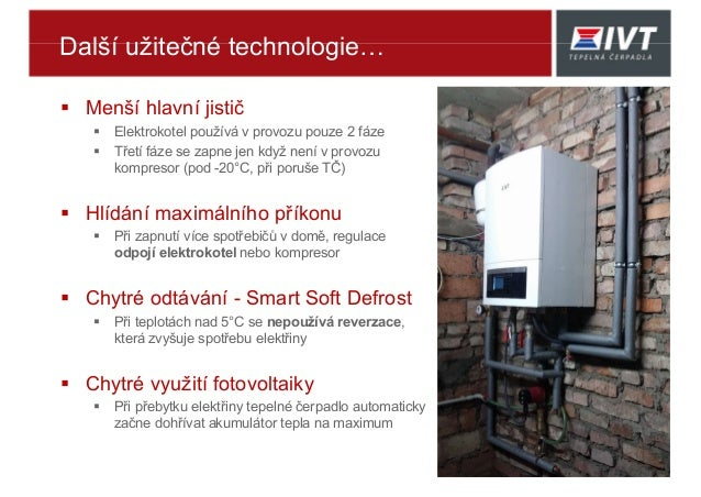 Další užitečné technologie…  Menší hlavní jistič  Elektrokotel používá v provozu pouze 2 fáze  Třetí fáze se zapne jen ...