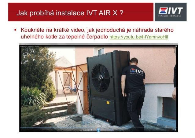 Jak probíhá instalace IVT AIR X ?  Koukněte na krátké video, jak jednoduchá je náhrada starého uhelného kotle za tepelné ...
