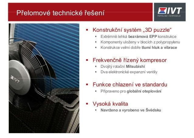 """Přelomové technické řešení  Konstrukční systém """"3D puzzle""""  Extrémně lehká bezrámová EPP konstrukce  Komponenty uloženy..."""