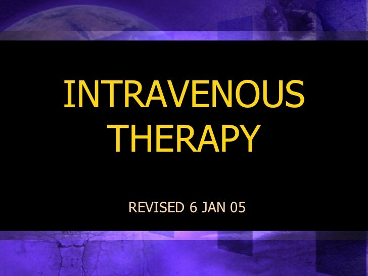INTRAVENOUS THERAPY REVISED 6 JAN 05