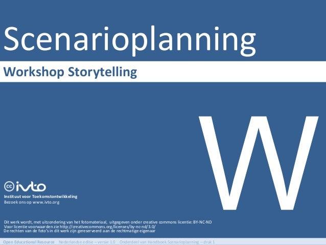 Scenarioplanning Dit werk wordt, met uitzondering van het fotomateriaal, uitgegeven onder creative commons licentie: BY-NC...