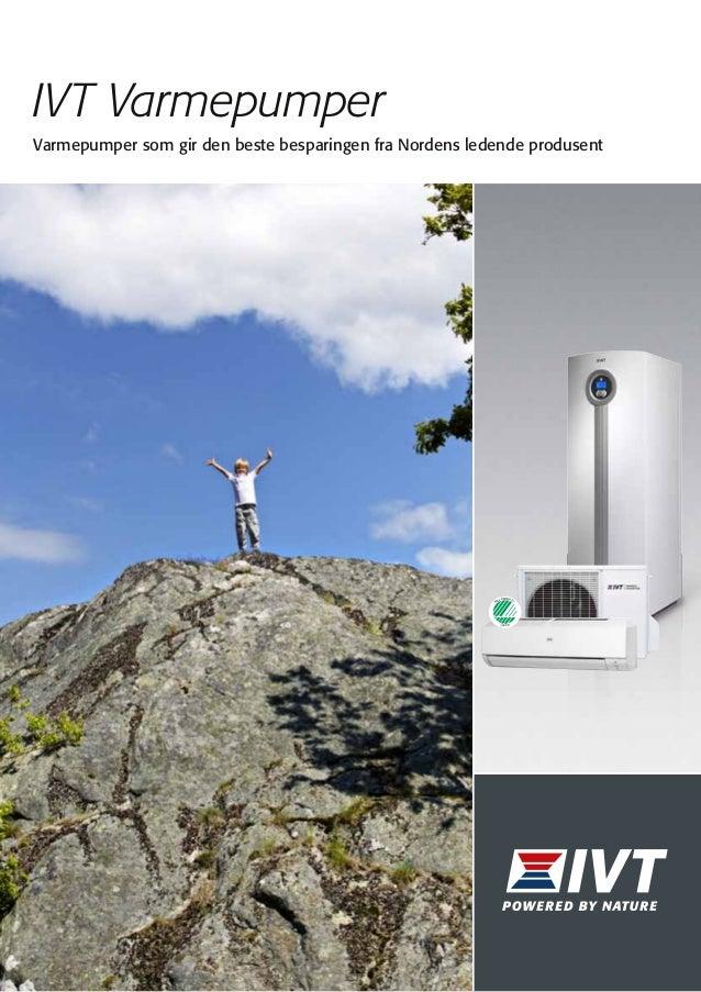 IVT Varmepumper Varmepumper som gir den beste besparingen fra Nordens ledende produsent  ØMERKE T ILJ M  359001