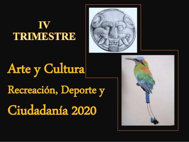 Arte y Cultura Recreación, Deporte y Ciudadanía 2020