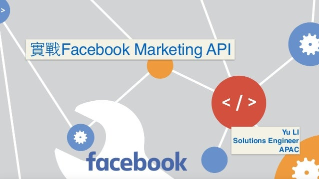 Yu LI Solutions Engineer APAC Facebook Marketing API