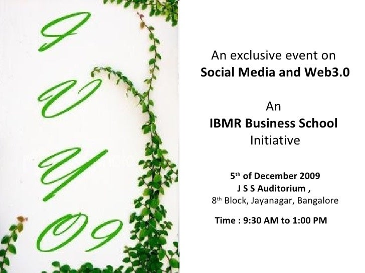 An exclusive event on  Social Media and Web3.0   An  IBMR Business School  Initiative 5 th  of December 2009 J S S Auditor...