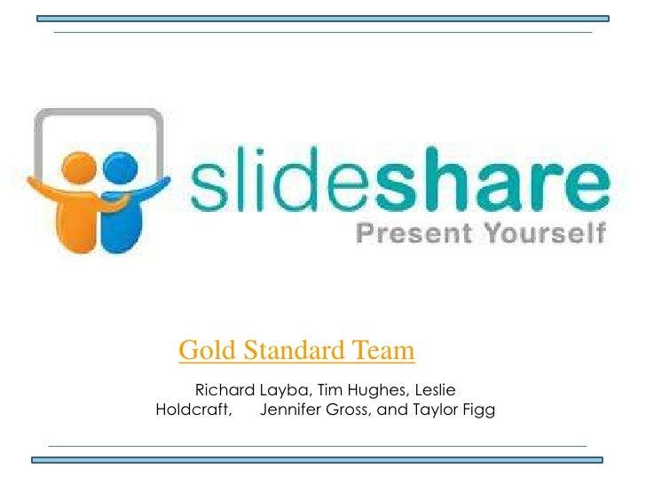 Gold Standard Team<br />Richard Layba, Tim Hughes, Leslie Holdcraft,      Jennifer Gross, and Taylor Figg<br />
