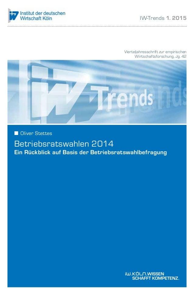 Vierteljahresschrift zur empirischen Wirtschaftsforschung, Jg. 42 ■■ Oliver Stettes Betriebsratswahlen 2014 Ein Rückblick ...