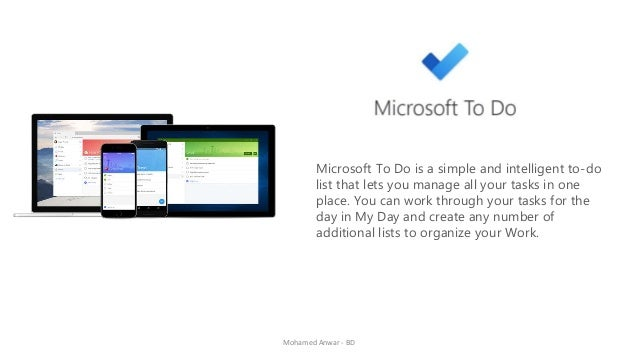 Mohamed Anwar - BD Microsoft To Do is a simple and intelligent to-do list that lets you manage all your tasks in one place...