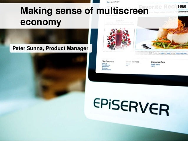 Peter Sunna, Product ManagerMaking sense of multiscreeneconomy