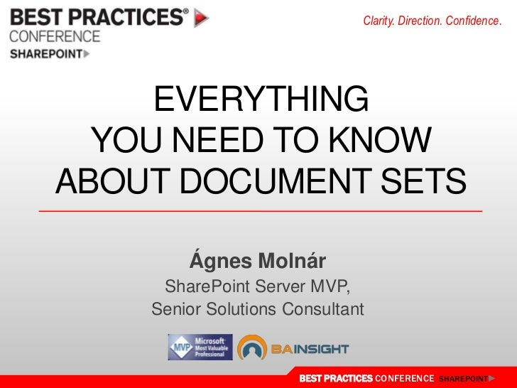Everything you need to know about Document Sets<br />Ágnes Molnár<br />SharePoint Server MVP,<br />Senior Solutions Consul...