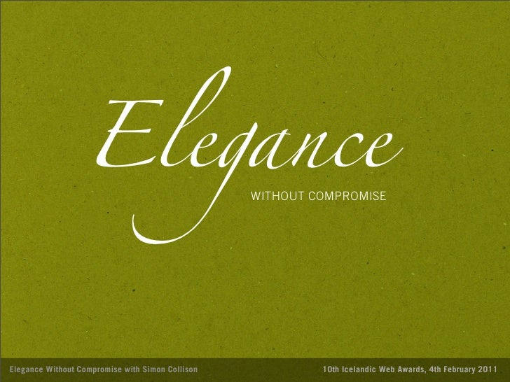 Elegance                                                  WITHOUT COMPROMISEElegance Without Compromise with Simon Colliso...