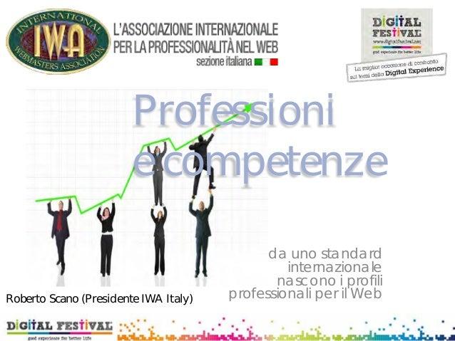 Professionie competenzeda uno standardinternazionalenascono i profiliprofessionali per il WebRoberto Scano (Presidente IWA...