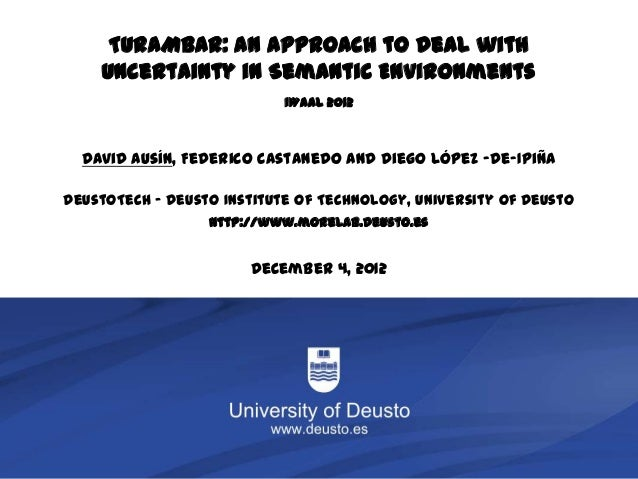 TURAMBAR: An Approach to Deal with             Uncertainty in Semantic Environments                                   IWAA...