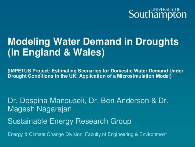 Modeling Water Demand in Droughts (in England & Wales) (IMPETUS Project: Estimating Scenarios for Domestic Water Demand Un...