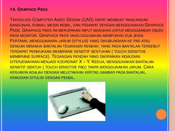 14. GRAPHICS PADSTEKNOLOGI COMPUTER AIDED DESIGN (CAD) DAPAT MEMBUAT RANCANGANBANGUNAN, RUMAH, MESIN MOBIL, DAN PESAWAT DE...