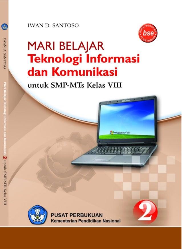 Hak Cipta buku ini pada Kementerian Pendidikan Nasional.Dilindungi Undang-undang.Mari BelajarTeknologi Informasi dan Komun...