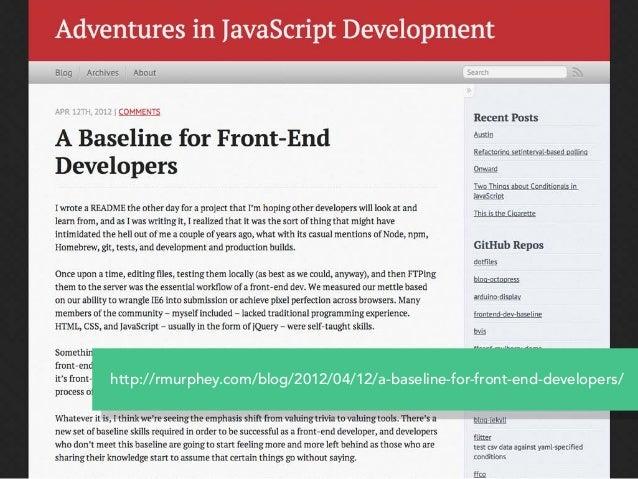 http://rmurphey.com/blog/2012/04/12/a-baseline-for-front-end-developers/