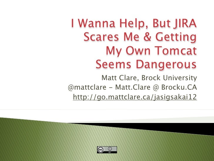 I Wanna Help, But JIRA                           Scares Me & Getting                               My Own Tomcat          ...