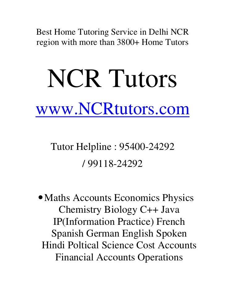 Best Home Tutoring Service in Delhi NCR region with more than 3800+ Home Tutors<br />NCR Tutors<br />www.NCRtutors.com<br ...
