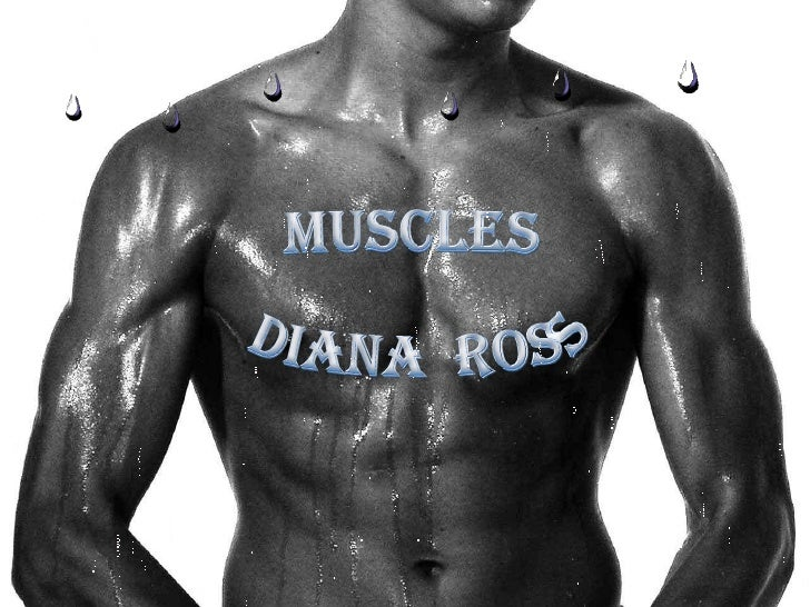 MUSCLES<br />DIANA  ROSS<br />