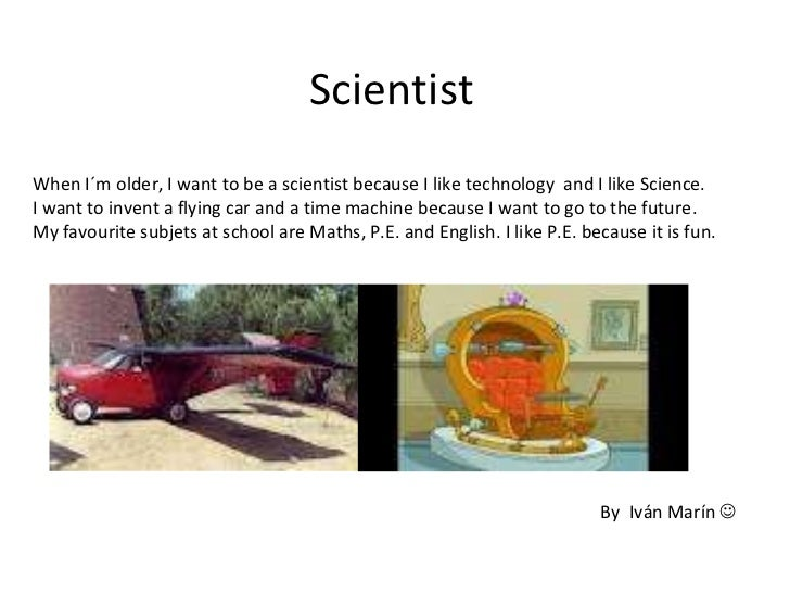 want to be a scientist