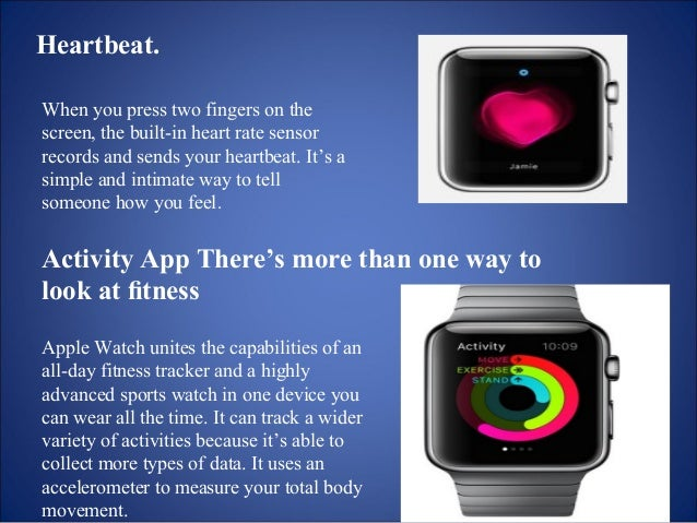 It has a custom sensor that can  measure intensity by tracking your  heart rate. And it uses the GPS and  Wi Fi in ‑ your ...