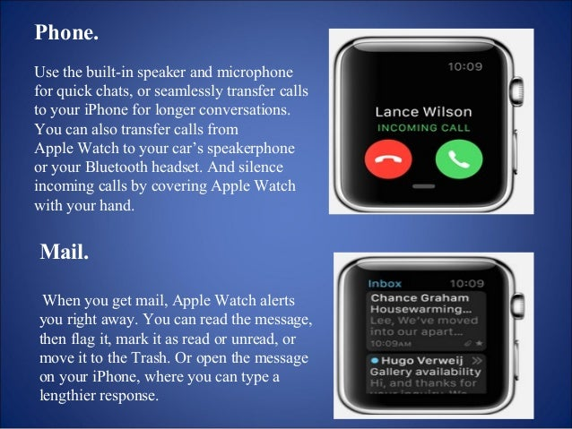 Start an entirely new kind of conversation.  You don't even have to use  words. The Digital Touch  features on Apple Watch...