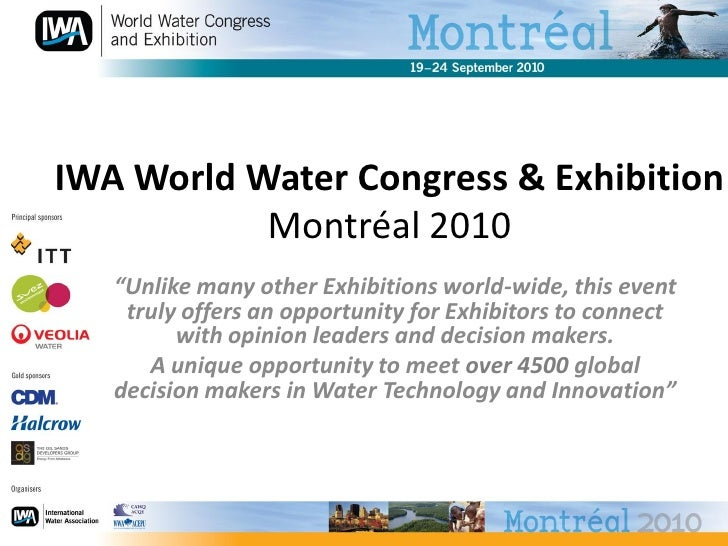 """IWA World Water Congress & Exhibition            Montréal 2010    """"Unlike many other Exhibitions world-wide, this event   ..."""