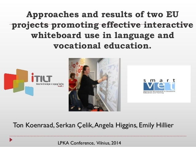 Approaches and results of two EU projects promoting effective interactive whiteboard use in language and vocational educat...