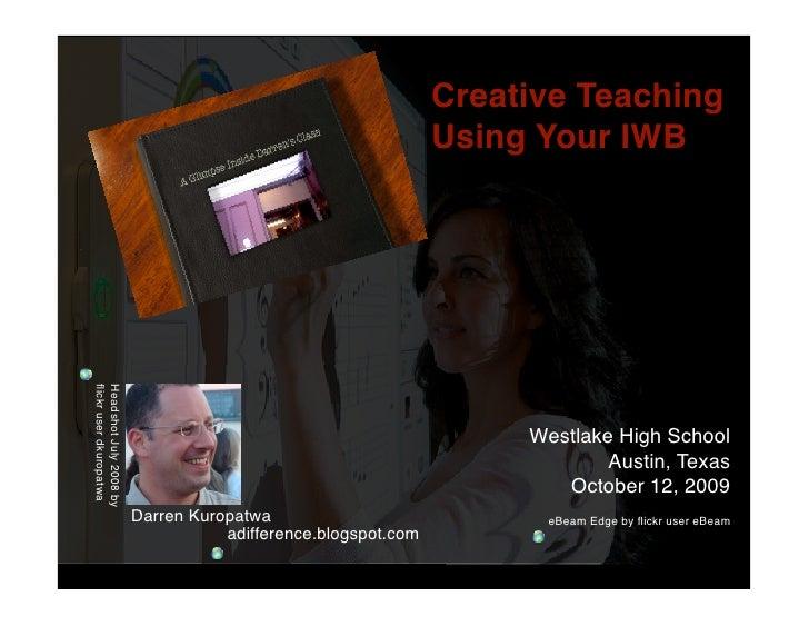 Creative Teaching                                                               Using Your IWB flickr user dkuropatwa Heads...