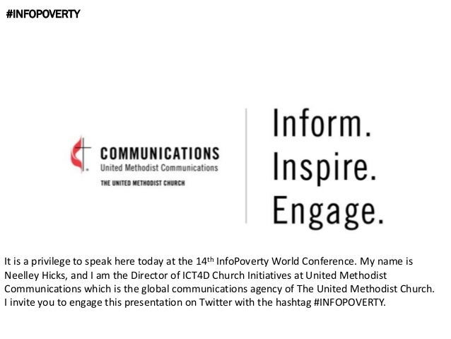 #INFOPOVERTY It is a privilege to speak here today at the 14th InfoPoverty World Conference. My name is Neelley Hicks, and...