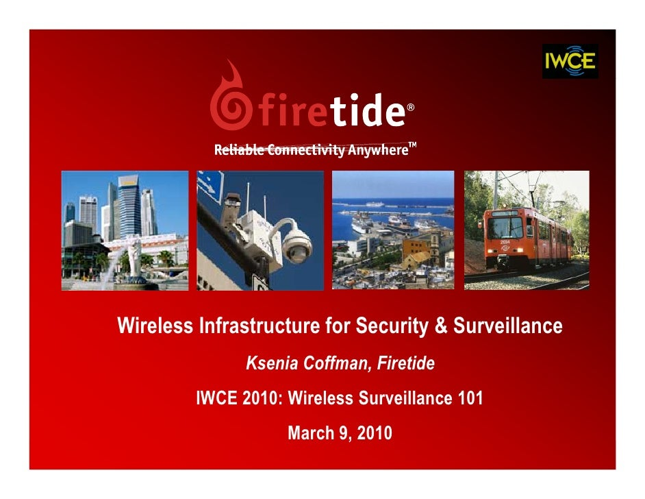 Wireless Infrastructure for Security & Surveillance                Ksenia Coffman, Firetide          IWCE 2010: Wireless S...