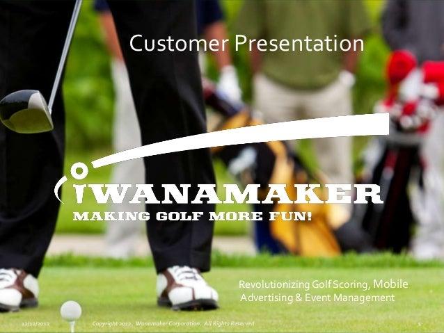 Customer Presentation         Revolutionizing Golf Scoring, Mobile         Advertising & Event Management