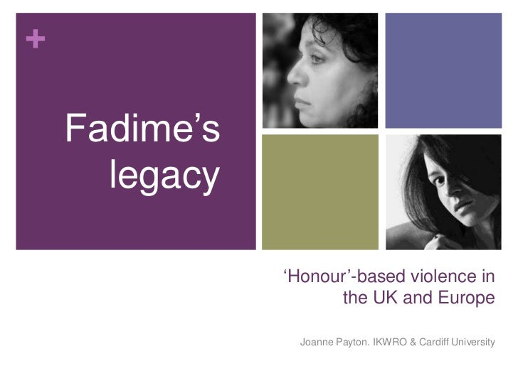 +    Fadime's      legacy               'Honour'-based violence in                     the UK and Europe                 J...