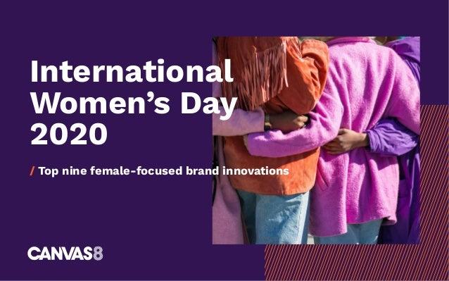 International Women's Day 2020 / Top nine female-focused brand innovations