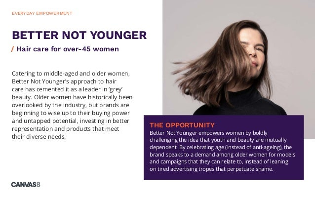 Catering to middle-aged and older women, Better Not Younger's approach to hair care has cemented it as a leader in 'grey' ...