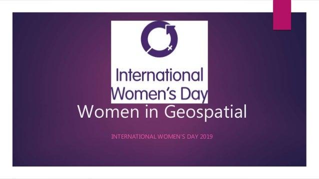 Women in Geospatial INTERNATIONAL WOMEN'S DAY 2019