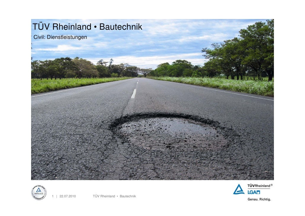 TÜV Rheinland • Bautechnik Civil: Dienstleistungen            1 | 22.07.2010     TÜV Rheinland • Bautechnik