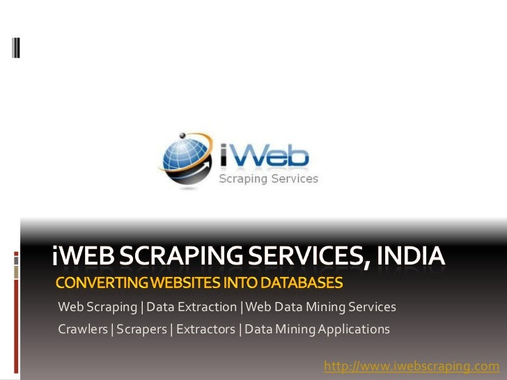 iWeb Scraping | Data Extraction | Web Data Mining ServicesCrawlers | Scrapers | Extractors | Data Mining Applications     ...