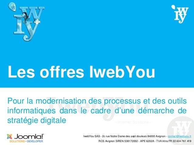 Les offres IwebYou Pour la modernisation des processus et des outils informatiques dans le cadre d'une démarche de stratég...