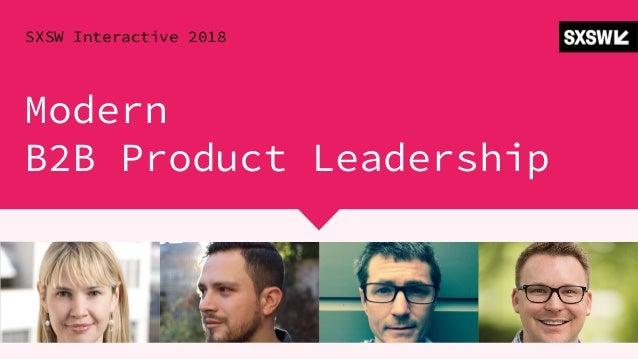 Modern B2B Product Leadership SXSW Interactive 2018