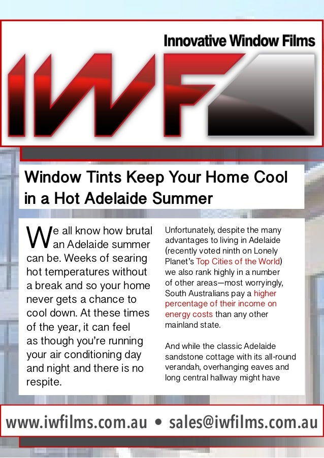 Window Tints Keep Your Home Cool in a Hot Adelaide Summer  W  e all know how brutal an Adelaide summer can be. Weeks of se...