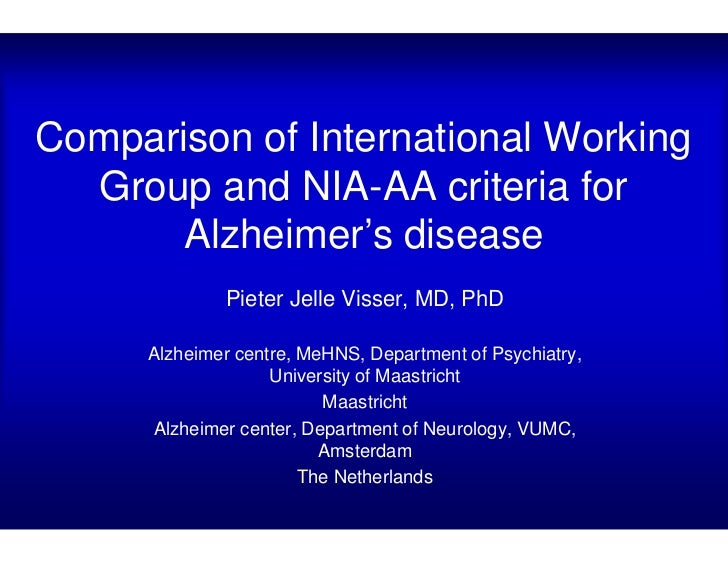 Comparison of International Working  Group and NIA-AA criteria for       Alzheimer's disease              Pieter Jelle Vis...