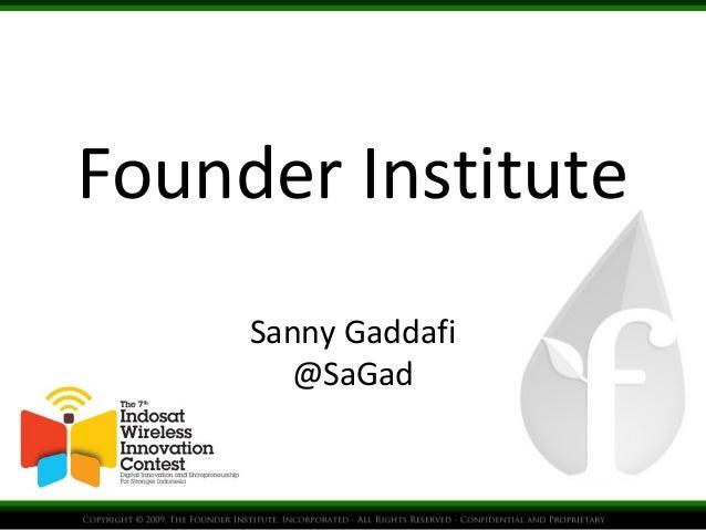 Founder Institute Sanny Gaddafi @SaGad