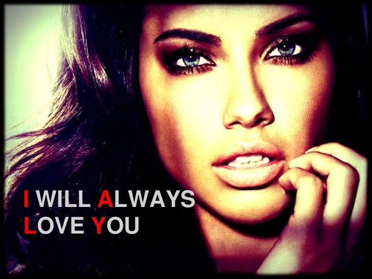 I WILL ALWAYSLOVE YOU