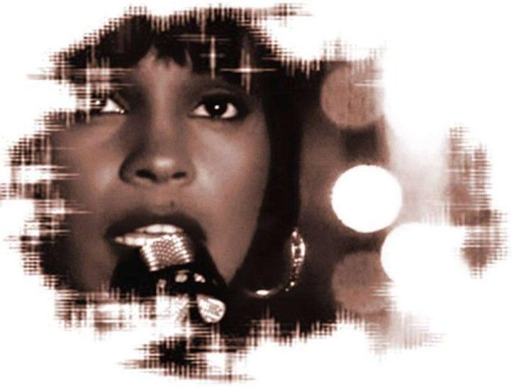 In memory of Whitney Houston** (August 9, 1963 - February 11, 2012) - I will always love you  Slide 3