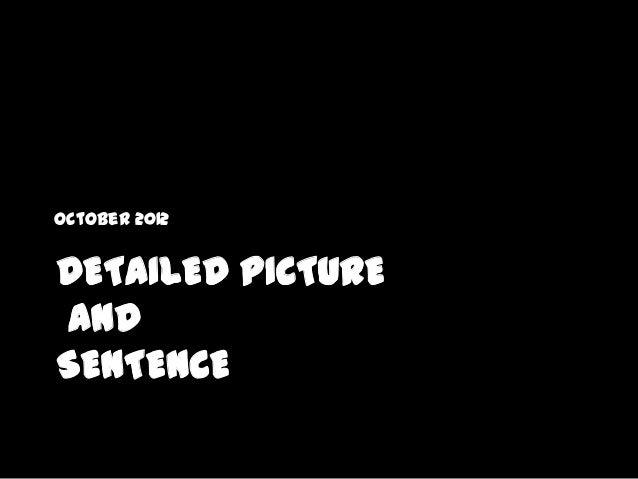 October 2012DETAILED PICTUREANDSENTENCE